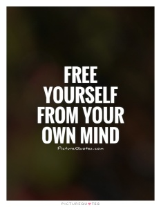 free-yourself-from-your-own-mind-quote-1