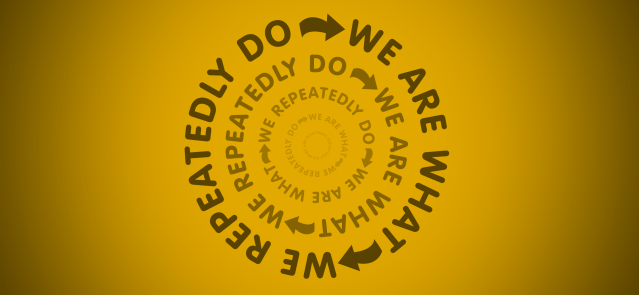 1300-we-are-what-we-repeatedly-do.png